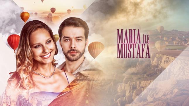 تفاصيل وأحداث وقصة المسلسل التركي ماريا ومصطفى