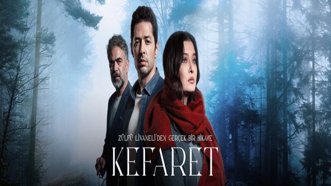 احداث و قصة وأبطال المسلسل التركي الكفارة Kefaret